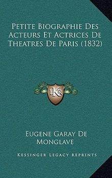 Hardcover Petite Biographie des Acteurs et Actrices de Theatres de Paris Book