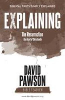 Paperback EXPLAINING The Resurrection: The Heart of Christianity Book