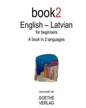 Paperback Book2 English - Latvian For Beginners: A Book In 2 Languages Book