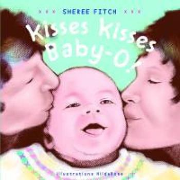 Kisses Kisses Baby-O! 1551096463 Book Cover