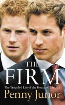 The Firm: The Troubled Life of the House of Windsor 0312377665 Book Cover
