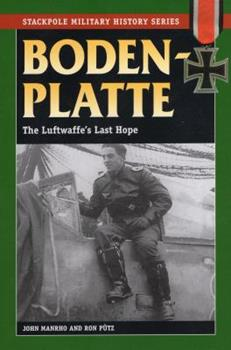Bodenplatte: The Luftwaffe's Last Hope -The Attack on Allied Airfields, New Year's Day 1945 - Book  of the Stackpole Military History