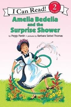 Amelia Bedelia and the Surprise Shower - Book #3 of the Amelia Bedelia