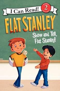 Show and Tell, Flat Stanley! 006218976X Book Cover