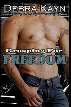 Grasping for Freedom - Book #4 of the Bantorus MC