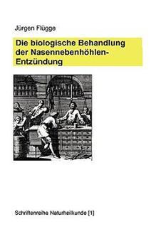 Paperback Die biologische Behandlung der Nasennebenh?hlenentz?ndung [German] Book