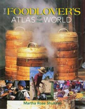 The Foodlover's Atlas of the World 1552975711 Book Cover