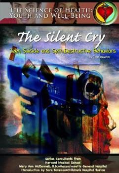 Hardcover The Silent Cry: Teen Suicide and Self-Destructive Behaviors Book