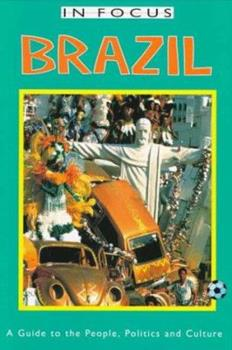 Brazil in Focus: A Guide to the People, Politics and Culture (In Focus Guides) 1566563844 Book Cover