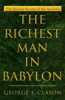 Paperback The Richest Man in Babylon : The Success Secrets of the Ancients Book