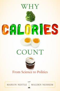 Why Calories Count: From Science to Politics 0520262883 Book Cover