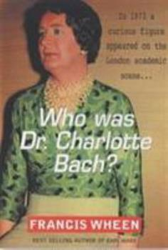 Who Was Dr.Charlotte Bach? 1904095399 Book Cover
