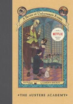 The Austere Academy - Book #5 of the A Series of Unfortunate Events