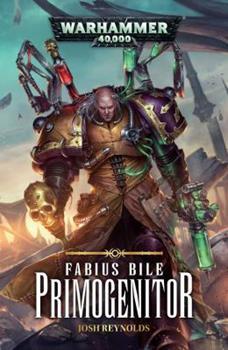 Fabius Bile: Primogenitor - Book #1 of the Fabius Bile