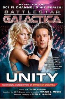 Unity (Battlestar Galactica) - Book #4 of the Battlestar Galactica Miniseries