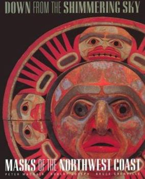 Down from the Shimmering Sky: Masks of the Northwest Coast 0295977094 Book Cover