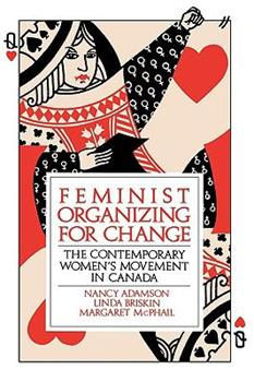 Feminist Organizing for Change: The Contemporary Women's Movement in Canada 0195406583 Book Cover