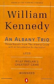 An Albany Trio: Legs, Billy Phelan's Greatest Game, Ironweed 0743221028 Book Cover