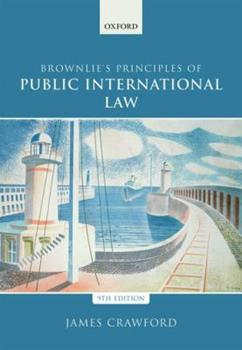 Brownlie's Principles of Public International Law 0199699690 Book Cover