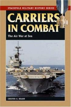 Carriers in Combat: The Air War at Sea (Stackpole Military History Series) (Stackpole Military History Series) - Book  of the Stackpole Military History