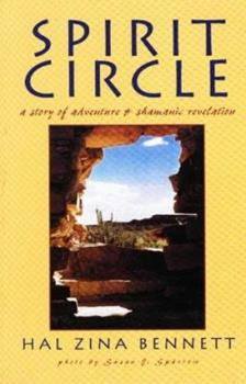 Spirit Circle: A Story of Adventure & Shamanic Revelation 0965605639 Book Cover