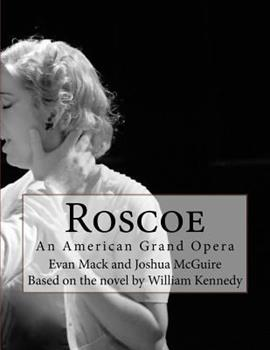 Roscoe: An American Grand Opera 1537568825 Book Cover