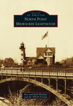 North Point Milwaukee Lighthouse - Book  of the Images of America: Milwaukee, Wisconsin