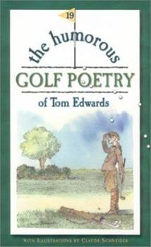 The Humorous Golf Poetry of Tom Edwards 0970110715 Book Cover