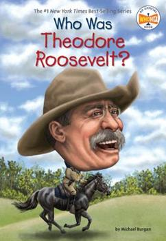 Who Was Theodore Roosevelt? - Book  of the Who Was/Is...?