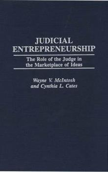 Hardcover Judicial Entrepreneurship: The Role of the Judge in the Marketplace of Ideas Book