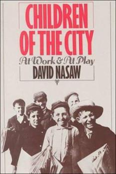 Paperback Children of the City: At Work and At Play Book