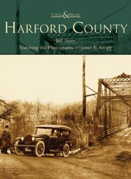 Harford County (Then and Now: Maryland) - Book  of the  and Now