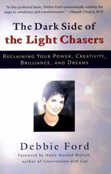 Paperback The Dark Side of the Light Chasers: Reclaiming Your Power, Creativity, Brilliance, and Dreams Book