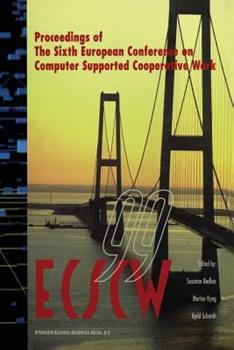 Paperback Ecscw '99: Proceedings of the Sixth European Conference on Computer Supported Cooperative Work 12-16 September 1999, Copenhagen, Book