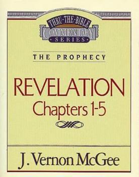 Revelation  I - Book #58 of the Thru the Bible