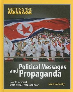 Political Messages and Propaganda 1599203499 Book Cover