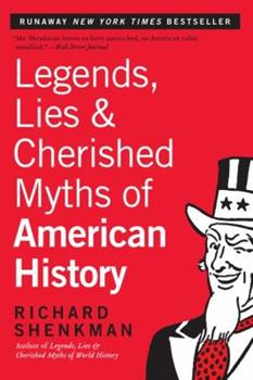 Paperback Legends, Lies & Cherished Myths of American History Book
