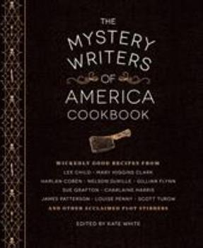 Hardcover The Mystery Writers of America Cookbook: Wickedly Good Meals and Desserts to Die for Book