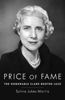 Price of Fame: The Honorable Clare Boothe Luce 0679457119 Book Cover