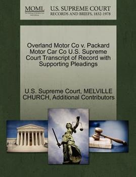 Paperback Overland Motor Co V. Packard Motor Car Co U.S. Supreme Court Transcript of Record with Supporting Pleadings Book