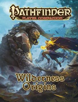 Pathfinder Player Companion: Wilderness Origins - Book  of the Pathfinder Player Companion