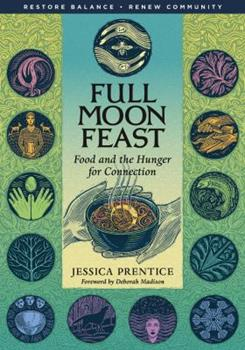 Paperback Full Moon Feast: Food and the Hunger for Connection Book