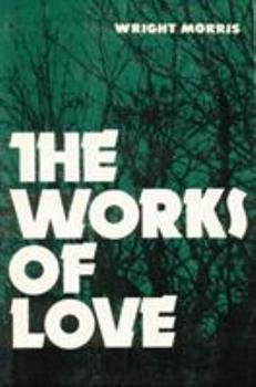 The Works of Love (Bison Book) 0803257678 Book Cover