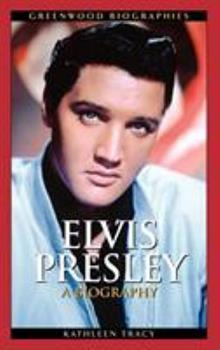 Elvis Presley: A Biography - Book  of the Greenwood Biographies