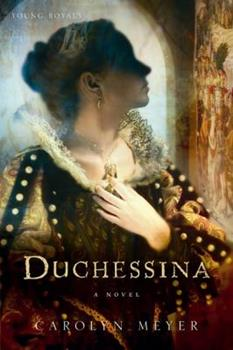 Duchessina: A Novel of Catherine de' Medici - Book #5 of the Young Royals