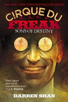 Sons of Destiny (Cirque Du Freak, Book 12) - Book #12 of the Cirque du Freak
