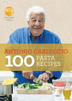 My Kitchen Table: 100 Pasta Recipes 1849901481 Book Cover