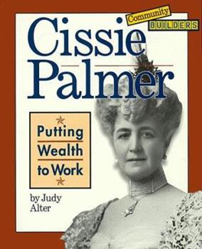 Paperback Cissie Palmer: Putting Wealth to Work (Community Builders) Book