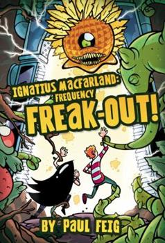 Ignatius MacFarland 2: Frequency Freak-out! 0316166677 Book Cover