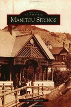 Manitou Springs - Book  of the Images of America: Colorado